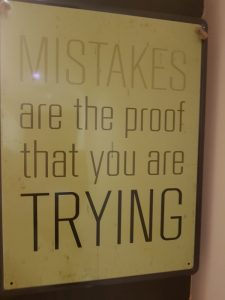 The Mistakes are the proof that you are trying